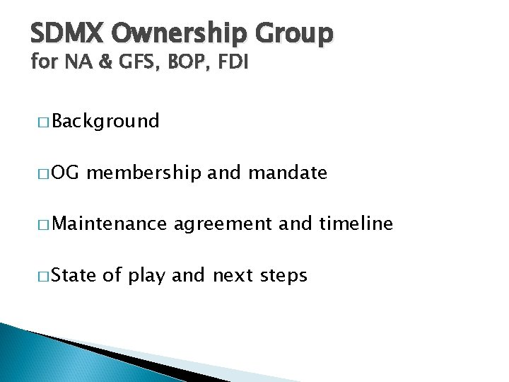 SDMX Ownership Group for NA & GFS, BOP, FDI � Background � OG membership