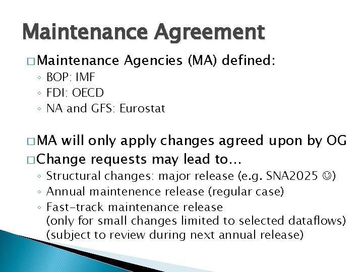Maintenance Agreement � Maintenance Agencies (MA) defined: ◦ BOP: IMF ◦ FDI: OECD ◦