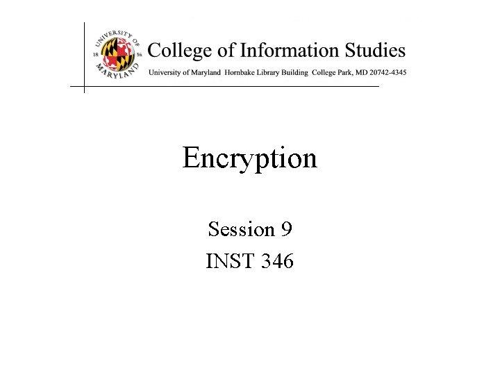 Encryption Session 9 INST 346