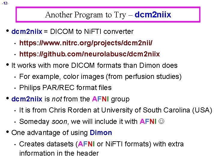 -12 - Another Program to Try – dcm 2 niix • dcm 2 niix