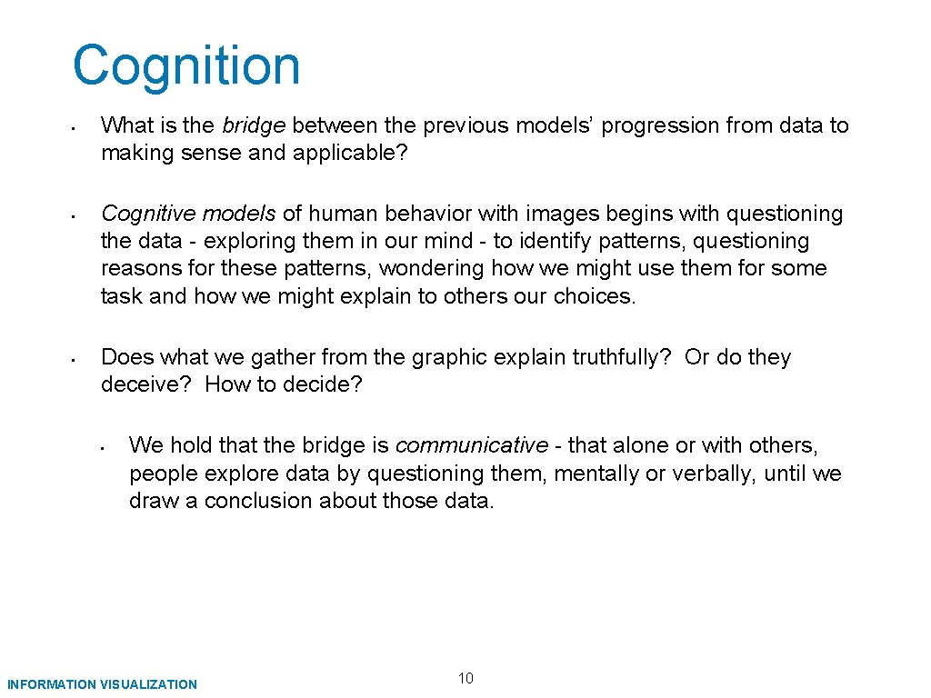 Cognition • • • What is the bridge between the previous models' progression from
