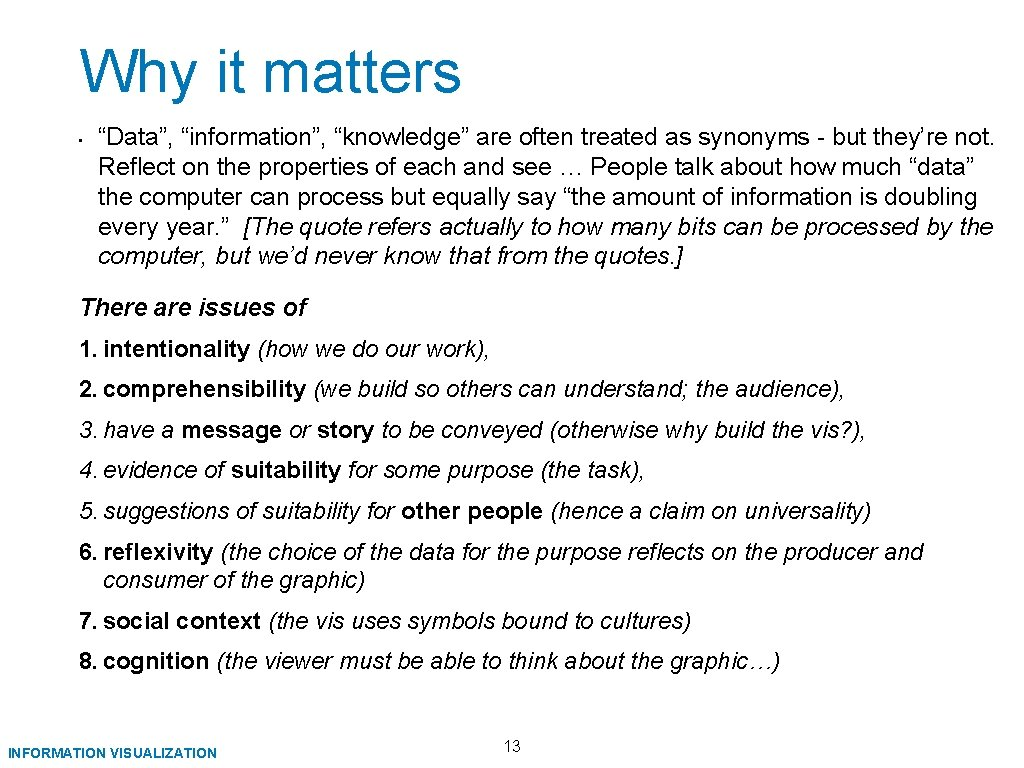 """Why it matters • """"Data"""", """"information"""", """"knowledge"""" are often treated as synonyms - but"""