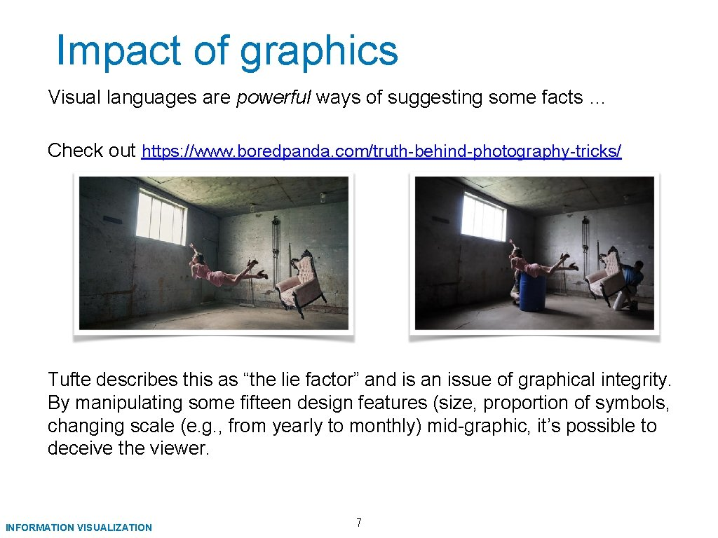 Impact of graphics Visual languages are powerful ways of suggesting some facts … Check