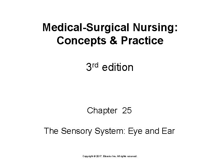 Medical-Surgical Nursing: Concepts & Practice 3 rd edition Chapter 25 The Sensory System: Eye