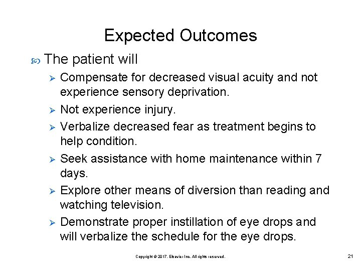 Expected Outcomes The patient will Ø Ø Ø Compensate for decreased visual acuity and