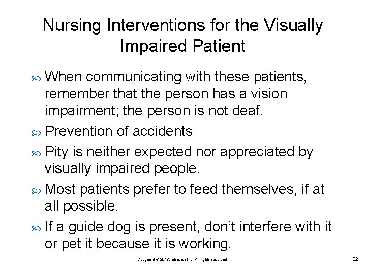 Nursing Interventions for the Visually Impaired Patient When communicating with these patients, remember that
