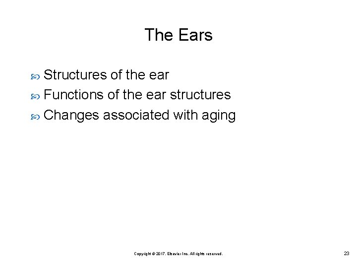 The Ears Structures of the ear Functions of the ear structures Changes associated with