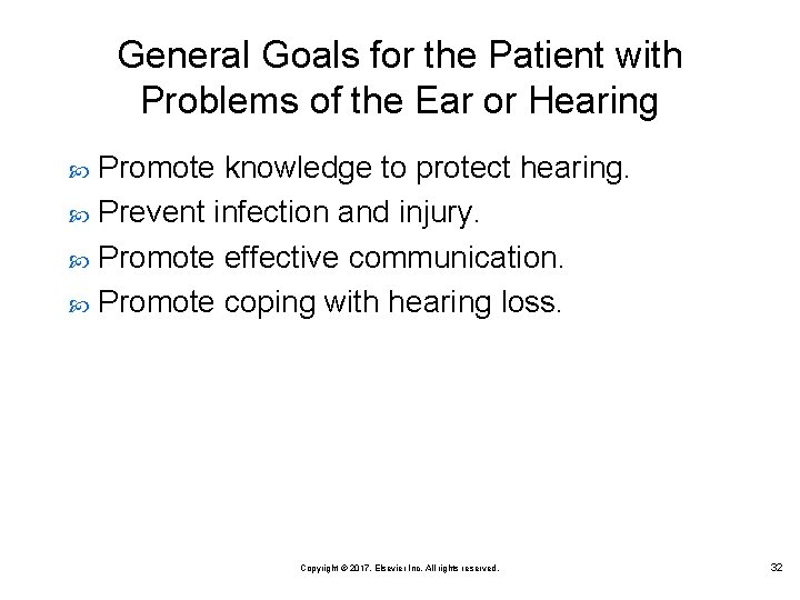 General Goals for the Patient with Problems of the Ear or Hearing Promote knowledge