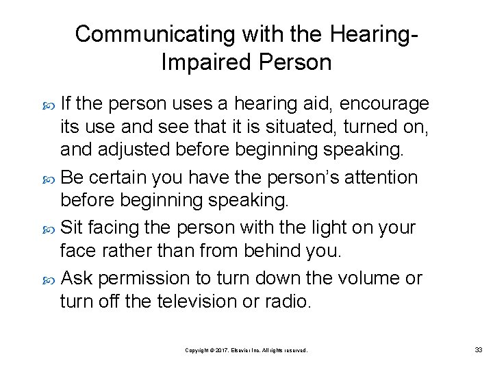 Communicating with the Hearing. Impaired Person If the person uses a hearing aid, encourage