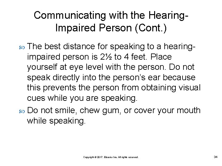 Communicating with the Hearing. Impaired Person (Cont. ) The best distance for speaking to