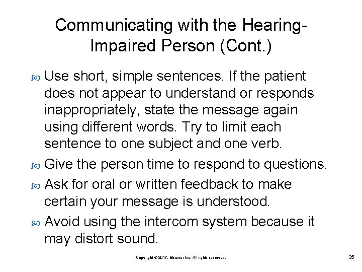 Communicating with the Hearing. Impaired Person (Cont. ) Use short, simple sentences. If the