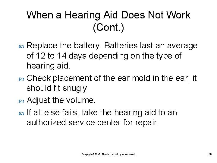 When a Hearing Aid Does Not Work (Cont. ) Replace the battery. Batteries last