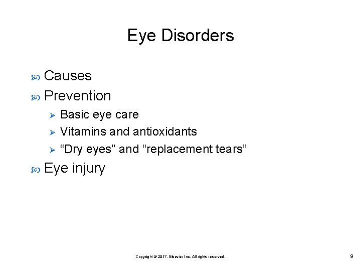 "Eye Disorders Causes Prevention Ø Ø Ø Basic eye care Vitamins and antioxidants ""Dry"