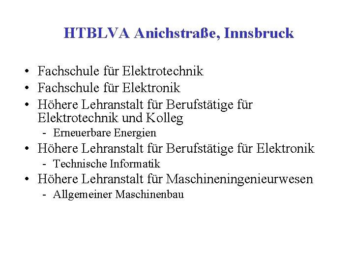 HTBLVA Anichstraße, Innsbruck • Fachschule für Elektrotechnik • Fachschule für Elektronik • Höhere Lehranstalt