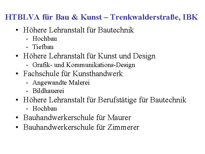 HTBLVA für Bau & Kunst – Trenkwalderstraße, IBK • Höhere Lehranstalt für Bautechnik -
