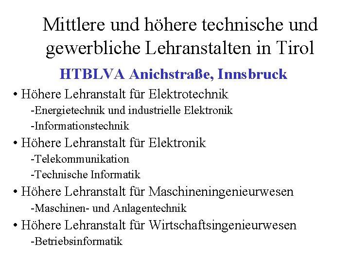 Mittlere und höhere technische und gewerbliche Lehranstalten in Tirol HTBLVA Anichstraße, Innsbruck • Höhere
