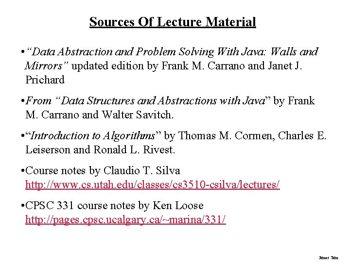 """Sources Of Lecture Material • """"Data Abstraction and Problem Solving With Java: Walls and"""