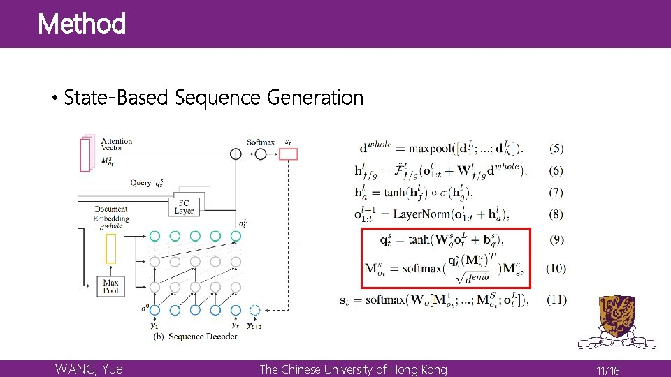 Method • State-Based Sequence Generation WANG, Yue The Chinese University of Hong Kong 11/16