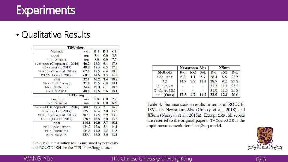 Experiments • Qualitative Results WANG, Yue The Chinese University of Hong Kong 13/16