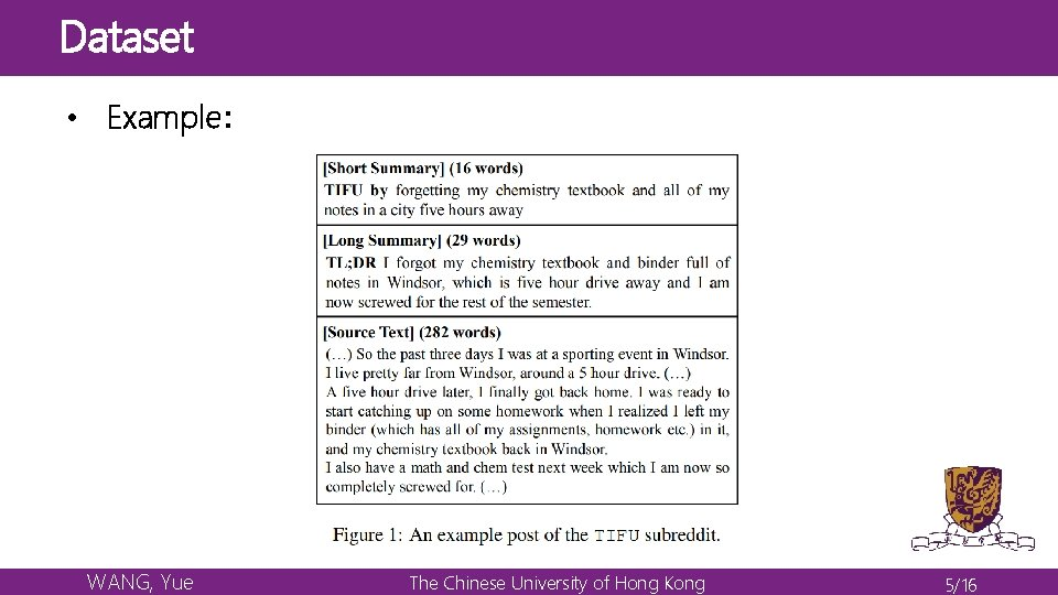 Dataset • Example: WANG, Yue The Chinese University of Hong Kong 5/16