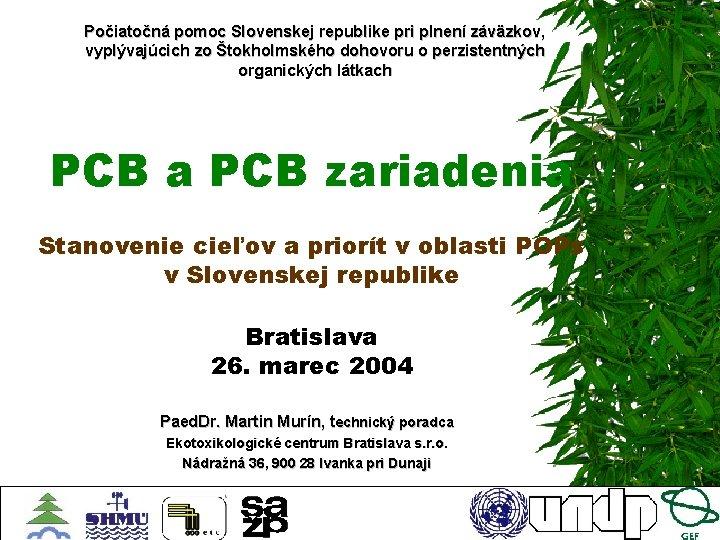 Počiatočná pomoc Slovenskej republike pri plnení záväzkov, vyplývajúcich zo Štokholmského dohovoru o perzistentných organických