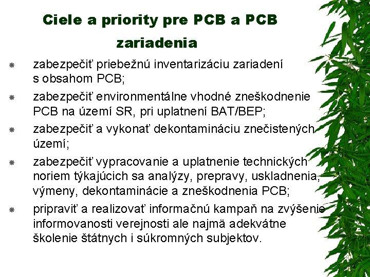 Ciele a priority pre PCB a PCB zariadenia zabezpečiť priebežnú inventarizáciu zariadení s obsahom