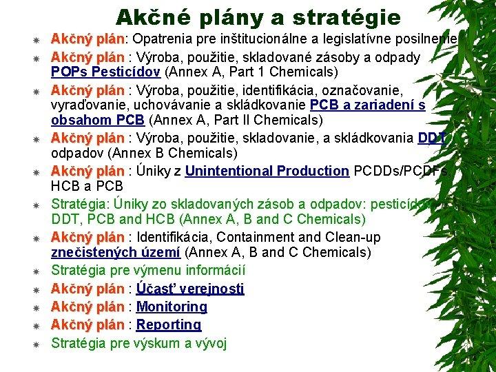 Akčné plány a stratégie Akčný plán: Opatrenia pre inštitucionálne a legislatívne posilnenie Akčný plán