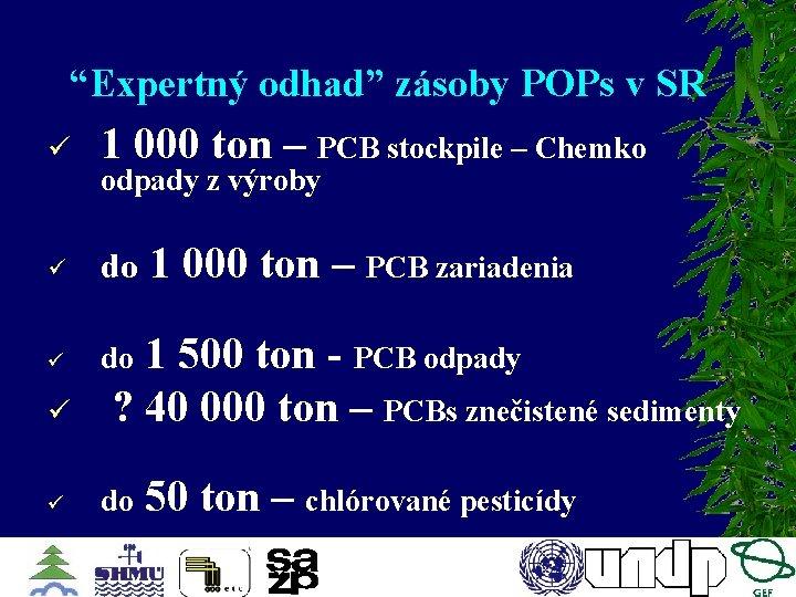 """Expertný odhad"" zásoby POPs v SR ü 1 000 ton – PCB stockpile –"