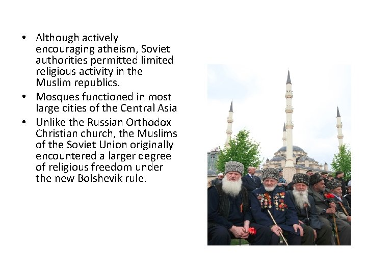 • Although actively encouraging atheism, Soviet authorities permitted limited religious activity in the