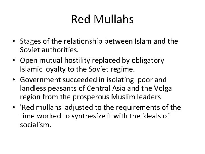 Red Mullahs • Stages of the relationship between Islam and the Soviet authorities. •