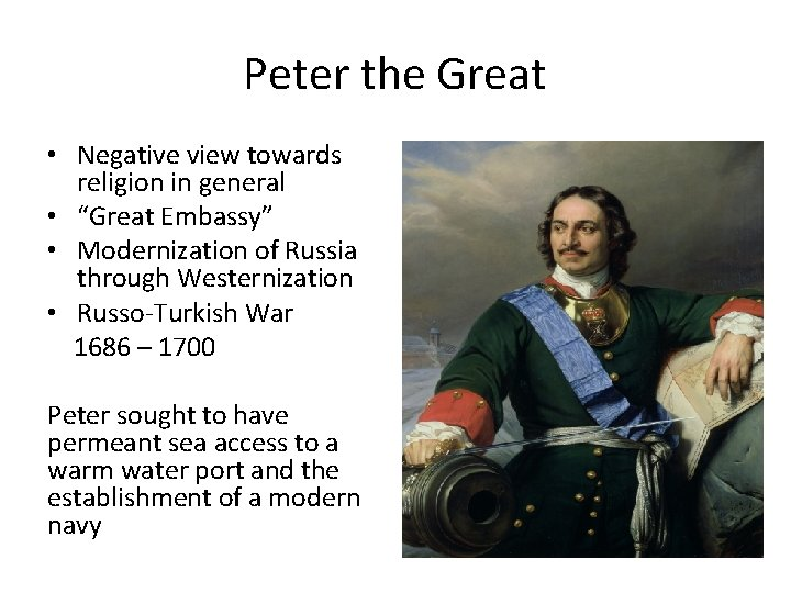 """Peter the Great • Negative view towards religion in general • """"Great Embassy"""" •"""