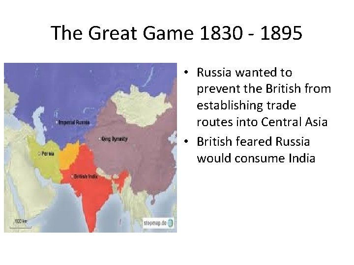 The Great Game 1830 - 1895 • Russia wanted to prevent the British from