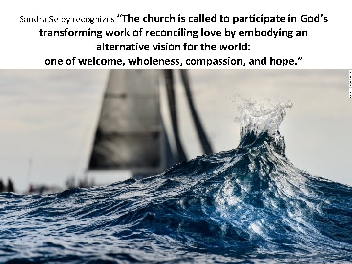 """Sandra Selby recognizes """"The church is called to participate in God's transforming work of"""