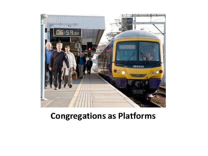 Congregations as Platforms