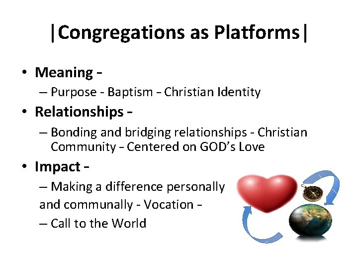 |Congregations as Platforms| • Meaning – – Purpose - Baptism – Christian Identity •