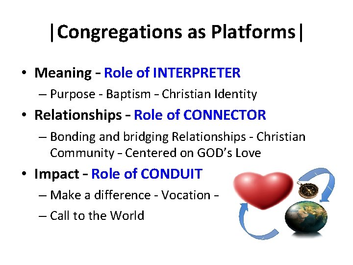 |Congregations as Platforms| • Meaning – Role of INTERPRETER – Purpose - Baptism –