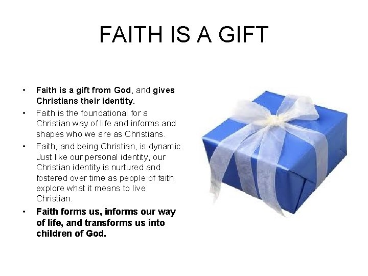 FAITH IS A GIFT • • Faith is a gift from God, and gives