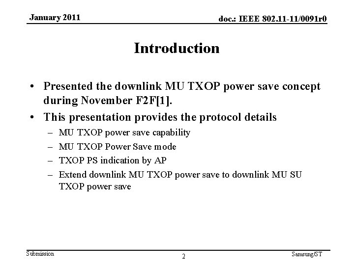 January 2011 doc. : IEEE 802. 11 -11/0091 r 0 Introduction • Presented the