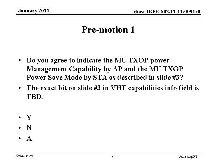 January 2011 doc. : IEEE 802. 11 -11/0091 r 0 Pre-motion 1 • Do