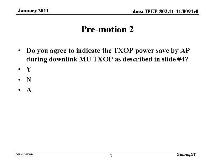 January 2011 doc. : IEEE 802. 11 -11/0091 r 0 Pre-motion 2 • Do