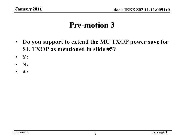 January 2011 doc. : IEEE 802. 11 -11/0091 r 0 Pre-motion 3 • Do
