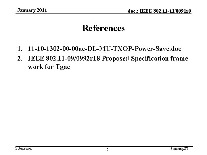January 2011 doc. : IEEE 802. 11 -11/0091 r 0 References 1. 11 -10