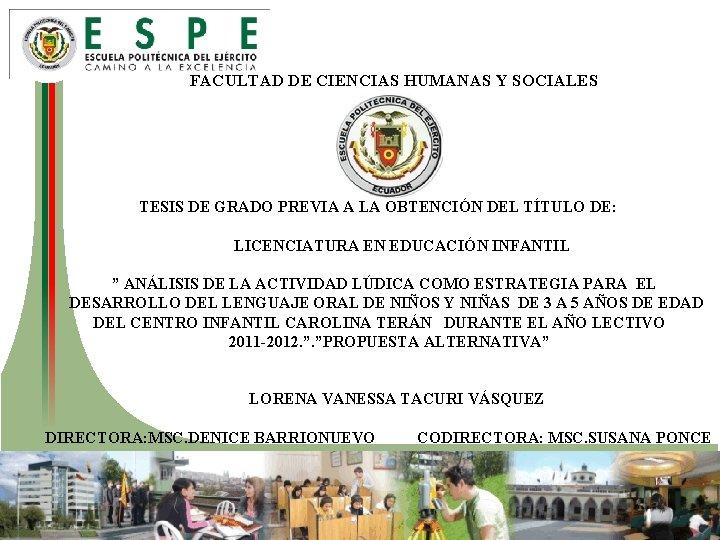 FACULTAD DE CIENCIAS HUMANAS Y SOCIALES TESIS DE GRADO PREVIA A LA OBTENCIÓN DEL