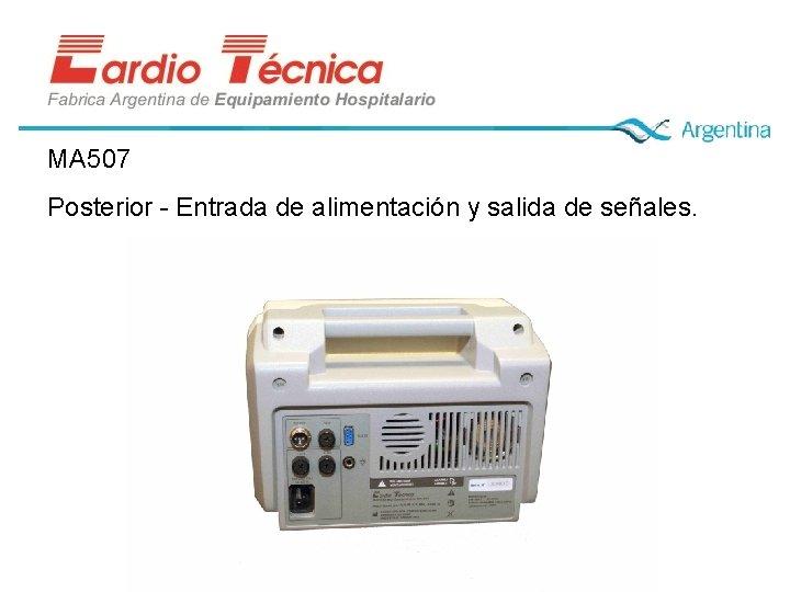 MA 507 Posterior - Entrada de alimentación y salida de señales.