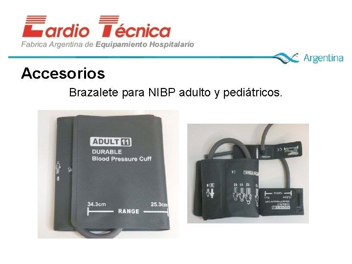 Accesorios Brazalete para NIBP adulto y pediátricos.