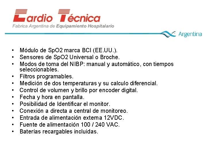 • Módulo de Sp. O 2 marca BCI (EE. UU. ). • Sensores