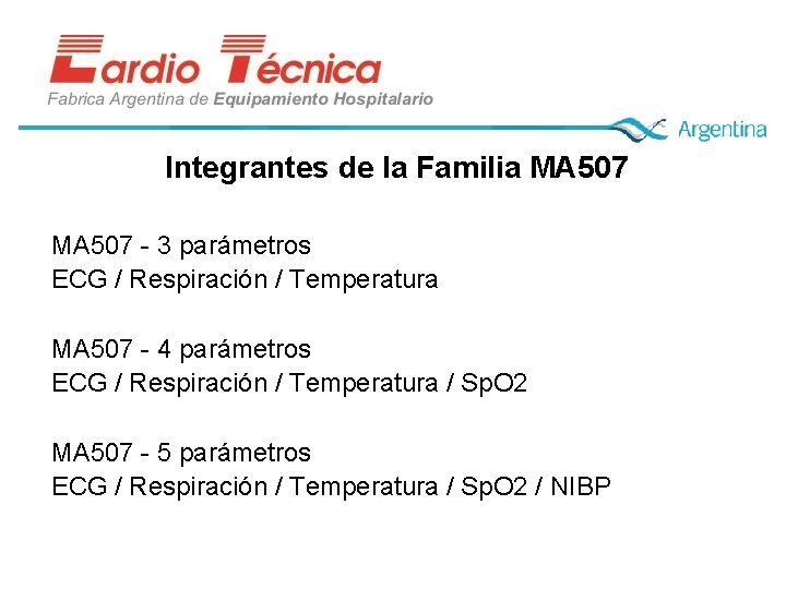 Integrantes de la Familia MA 507 - 3 parámetros ECG / Respiración / Temperatura