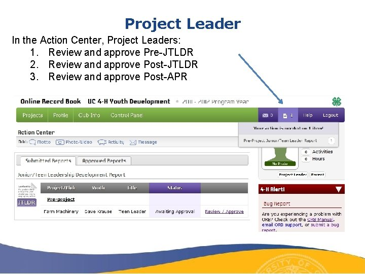 Project Leader In the Action Center, Project Leaders: 1. Review and approve Pre-JTLDR 2.