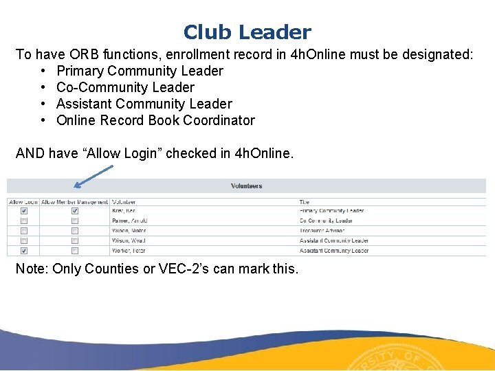 Club Leader To have ORB functions, enrollment record in 4 h. Online must be