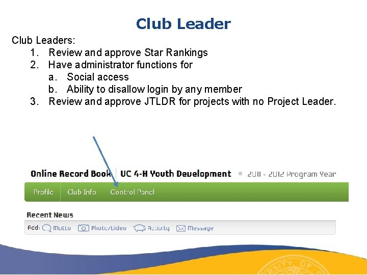 Club Leaders: 1. Review and approve Star Rankings 2. Have administrator functions for a.
